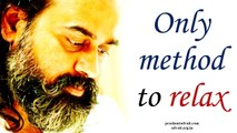 The only method to relax a restless mind     Acharya Prashant (2016)