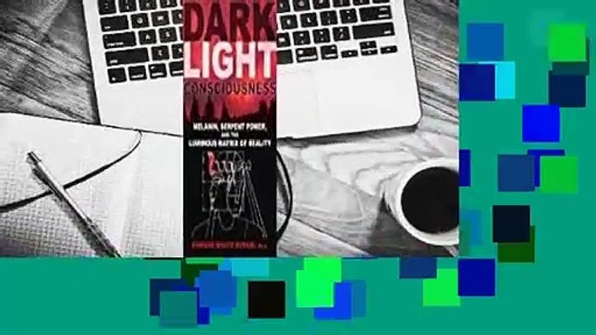 Full E-book  Dark Light Consciousness: Melanin, Serpent Power, and the Luminous Matrix of