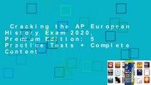 Cracking the AP European History Exam 2020, Premium Edition: 5 Practice Tests + Complete Content