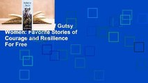 Online The Book of Gutsy Women: Favorite Stories of Courage and Resilience  For Free