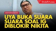 Instagram Diblokir Nikita, Uya Kuya: Dia Temen Gue, Gue Sayang sama Dia
