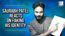 Bigg Boss 12 Contestant Saurabh Patel Explains The Truth Behind His Fake Identity