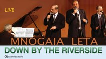 MNOGAJA LETA Quartet - DOWN BY THE RIVERSIDE
