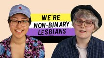 Can you be both non-binary and lesbian ?