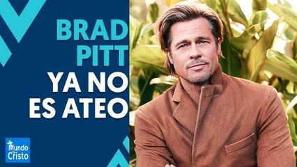 Brad Pitt se arrepiente de ser ateo