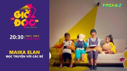 Giờ Đọc Tập 6 Maika Elan kể truyện Ba Lưỡi Rìu cho các bé DreamsTV - 2017