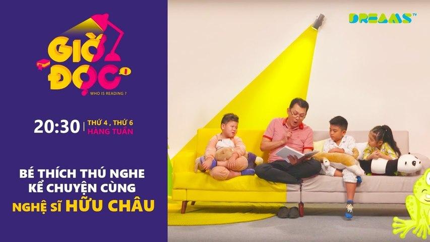 Giờ Đọc Tập 11 Nghệ sĩ Hữu Châu kể chuyện Cóc Kiện Trời DreamsTV - 2017