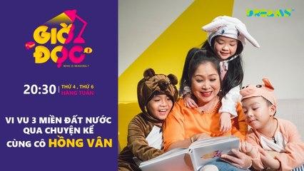 Giờ Đọc Tập 15 Vi vu 3 miền đất nước qua chuyện kể cùng cô Hồng Vân DreamsTV - 2017