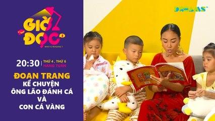 Giờ Đọc Tập 21 Đoan Trang kể chuyện Ông lão đánh cá và con cá vàng DreamsTV - 2017