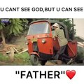u cant see God but u can see father