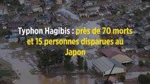 Typhon Hagibis : près de 70 morts et 15 personnes disparues au Japon