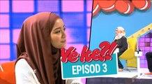 Ye Ke?! (2016) | Episod 3