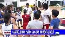 Castro, liban pa rin sa Gilas Women's lineup