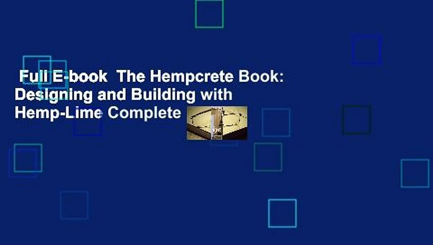 Full E-book  The Hempcrete Book: Designing and Building with Hemp-Lime Complete