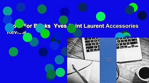 About For Books  Yves Saint Laurent Accessories  Review