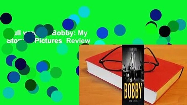 Full version  Bobby: My Story in Pictures  Review