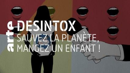 Sauvez la planète, mangez des enfants ! | 15/10/2019 | Désintox | ARTE