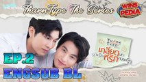 [Engsub BL] Th@rntype The Series Ep.2