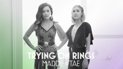 Maddie & Tae - Trying On Rings