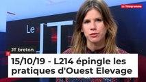 JT Breton du mardi 15 octobre 2019. L214 épingle les pratiques d'Ouest Elevage