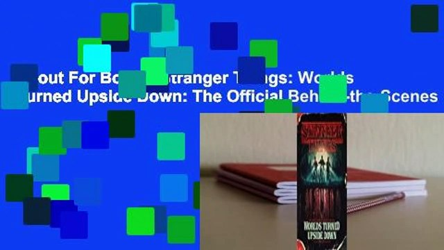 About For Books  Stranger Things: Worlds Turned Upside Down: The Official Behind-the-Scenes