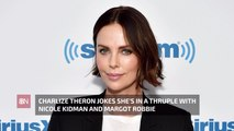 Charlize Theron's latest Co-Star Best Friends