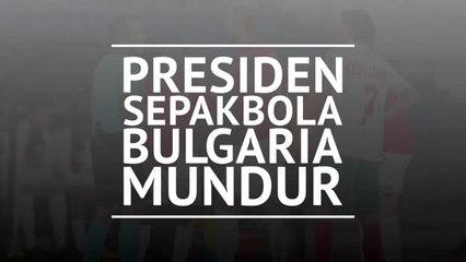 Presiden sepakbola Bulgaria mundur