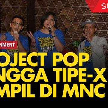 Project Pop hingga Tipe-X Akan Meriahkan MNC Fest 2019