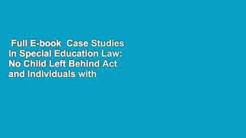 Full E-book  Case Studies in Special Education Law: No Child Left Behind Act and Individuals with
