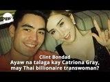 Clint Bondad, ayaw na talaga kay Catriona Gray, nali-link sa bilyonaryang Thai transwoman   PEP