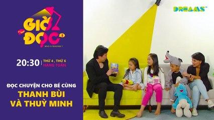 Giờ Đọc Tập 1 Đọc truyện cho bé cùng Thanh Bùi và Thùy Minh DreamsTV - 2017