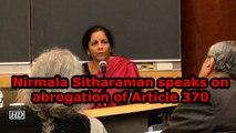 Nirmala Sitharaman speaks on abrogation of Article 370