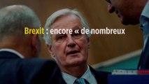 Brexit : encore « de nombreux problèmes à régler » entre les parties