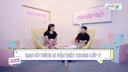 Ngỡ ngàng khi nghe các bé bật mí về 'crush' - Trò Chuyện, Chuyện Trò Tập 4 - DreamsTV - 2017