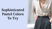 Sophisticated Pastel Colors to Try If You Want to Look More Mature