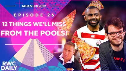 12 Things We'll Miss From The Pool Stages! | RWC Daily