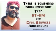 Acharya Prashant: There is something more important than IIT - IIM - Civil Services background
