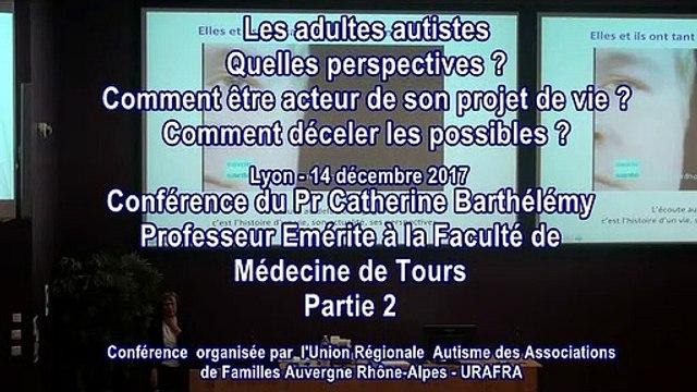 Conférence avec l'URAFRA et le Pr. Catherine Barthélémy - Les Adultes Autistes : Quelles perspectives ? Comment être acteur de son projet de vie ? Comment déceler les possibles ? Partie 2/3