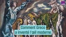 Comment Greco invente l'oeil moderne, en 1570