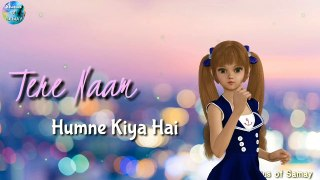 Tere Naam New Version Whatsapp Status | Tere Naam song | bollywood music | music | Status of Samay | new version song | hindi song| indian songs | romantic love song | love song | love status | whatsapp status