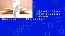 Full version  Introduction to Game Design, Prototyping, and Development: From Concept to Playable