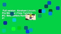 Full version  Abraham Lincoln, Pro Wrestler (Time Twisters, #1)  Best Sellers Rank : #1