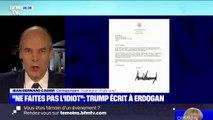 """""""Ne jouez pas au dur, ne faites pas l'idiot"""": la lettre peu diplomatique de Trump à Erdogan"""