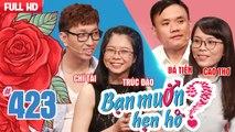 BẠN MUỐN HẸN HÒ #423 UNCUT - Chí Tài - trai đẹp VIỆT KIỀU PHÁP khăn gói về Việt Nam tìm người yêu