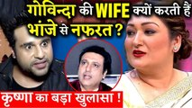 Krushna Abhishek Reveals Why His Uncle Govinda's Wife Sunita Doesn't Likes Him!