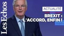 Michel Barnier : « Nous avons trouvé un accord sur le retrait ordonné du Royaume-Uni de l'Union Européenne »