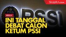 Catat! Ini Waktu Debat Calon Ketua Umum PSSI