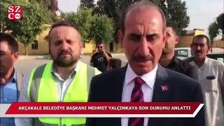 Akçakale Belediye Başkanı Mehmet Yalçınkaya son durumu anlattı