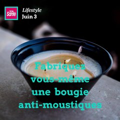 Fabriquez vous-même une  bougie contre les #moustiques #DIY #recettedegrandmère