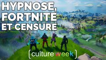 Culture Week by Culture Pub - Hypnose, Fortnite et Censure